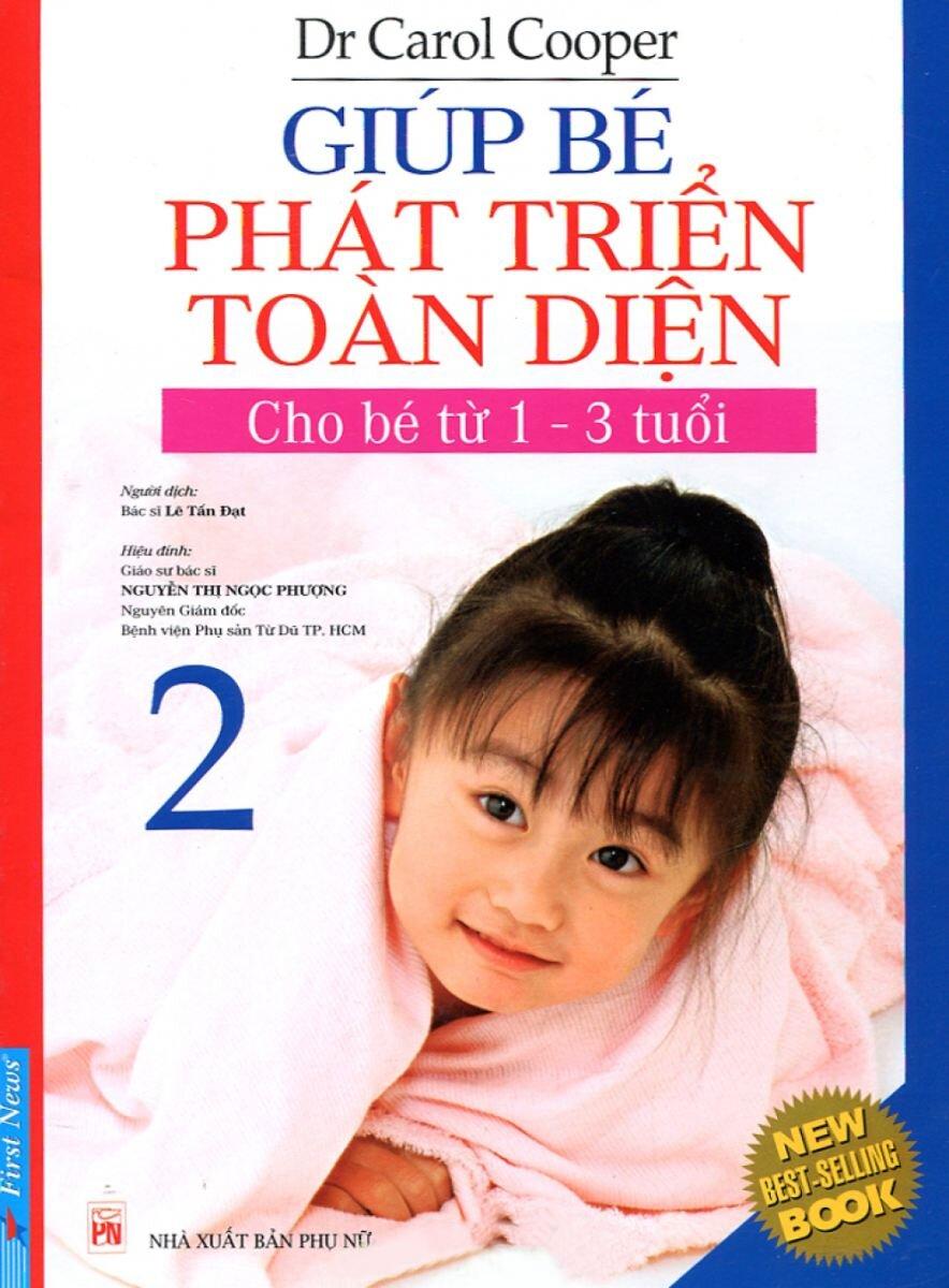 Giúp bé phát triển toàn diện (T2): Cho bé từ 1-3 tuổi - Carol Cooper
