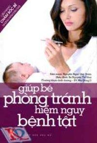 Giúp bé phòng tránh hiểm nguy bệnh tật - Nguyễn Ngọc Duy Trâm