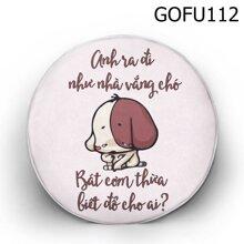 Gối tròn anh ra đi như nhà vắng chó - GVFU112
