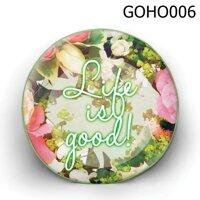 Gối tròn Life is GOod - GOHO006