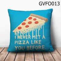 Gối vuông I never met a pizza like you before - GVFO013