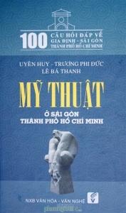 Mỹ thuật ở Sài Gòn Thành phố Hồ Chí Minh - Nhiều tác giả