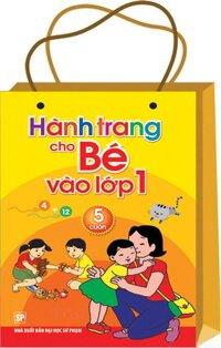 Hành trang cho bé vào lớp 1 (Bộ túi 5 cuốn) - Lê Thị Ngọc Ánh & Lê Hồng Đăng