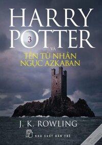 Harry Potter và tên tù nhân ngục Azkaban (T3) - J.K. Rowling