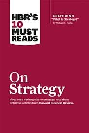 HBR's 10 Must Reads: On Strategy - Harvard Business Review