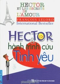 Hector và hành trình cứu Tình yêu - François Lelord