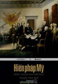 Hiến pháp Mỹ được làm ra như thế nào? - Nguyễn Cảnh Bình