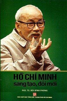Hồ Chí Minh Sáng Tạo Đổi Mới