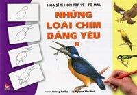 Họa sĩ tí hon tập vẽ - tô màu - Những loài chim đáng yêu - Quyển 2