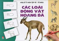 Họa sĩ tí hon tập vẽ - tô màu - Các loài động vật hoang dã - Nhiều tác giả