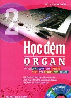 Học Đệm Organ - Tập 2 (Kèm CD)