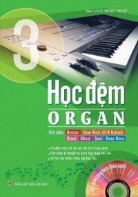 Học Đệm Organ - Tập 3 (Kèm CD)