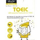 Học Nhanh - Nhớ Lâu: 600 Essential Flashcards For TOEIC