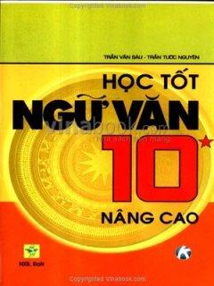 Học tốt Ngữ Văn 10 nâng cao