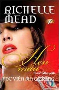 Học viện ma cà rồng (T4): Hẹn máu - Richelle Mead