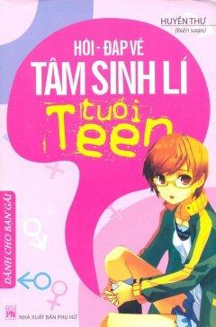 Hỏi - Đáp Về Tâm Sinh Lí Tuổi Teen - Dành Cho Bạn Gái - Tác giả: Huyền Thư