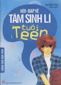Hỏi đáp về tâm sinh lý tuổi teen - Dành cho bạn trai - Huyền Thư
