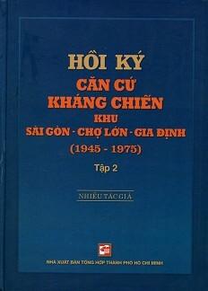 Hồi Ký Kháng Chiến Khu Sài Gòn – Chợ Lớn – Gia Định (1945-1975) – Tập 2