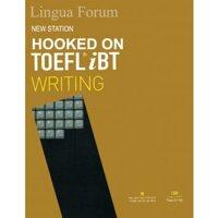 Hooked on TOEFL iBT - New Edition: Writing - Nhiều tác giả
