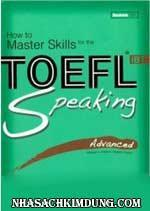 How To Master Skills For The Toefl iBT – Speaking Advanced