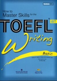 How To Master Skills For The Toefl IBT - Writing Basic