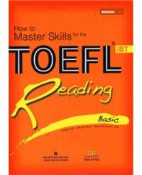 How to Master Skills for the TOEFL iBT: Reading Basic - Nhiều tác giả