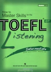 How to Master Skills for the TOEFL iBT: Listening Intermediate - Nhiều tác giả
