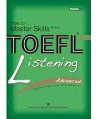 How to Master Skills for the TOEFL iBT: Listening Advanced - Nhiều tác giả