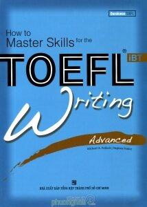 How to Master Skills for the TOEFL iBT: Writing Advanced - Nhiều tác giả