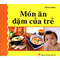 Món ăn dặm của trẻ - Hoàng Hương