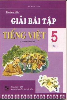 Hướng dẫn giải bài tập tiếng việt 5 Tập 1