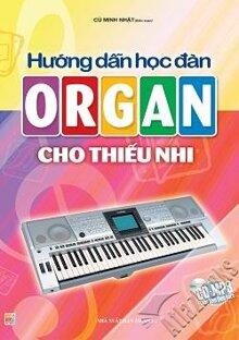 Hướng dẫn học đàn Organ cho thiếu nhi (Tặng kèm CD - MP3)