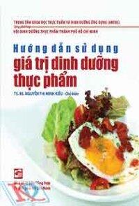 Hướng dẫn sử dụng giá trị dinh dưỡng thực phẩm - Nguyễn Thị Minh Kiều