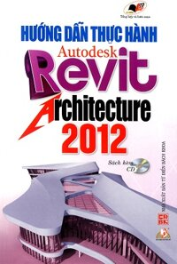 Hướng Dẫn Thực Hành Autodesk Revit Architecture 2012