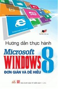 Hướng dẫn thực hành Microsoft Windows 8 đơn giản và dễ hiểu