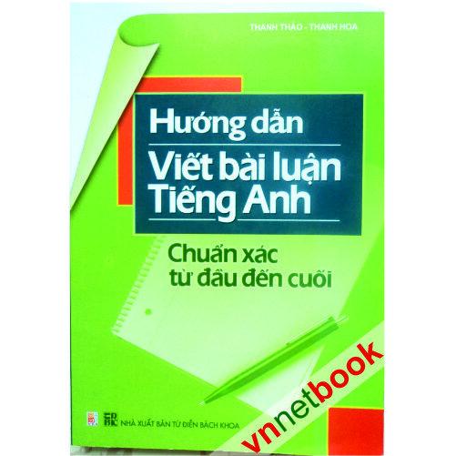 Hướng dẫn viết bài luận Tiếng Anh chuẩn xác từ đầu đến cuối