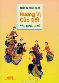 Hương vị của đất - Văn lang dị sử - Thích Nhất Hạnh