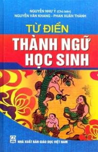 Từ điển thành ngữ học sinh - Nguyễn Như Ý