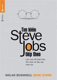 Tìm Kiếm Steve Jobs Tiếp Theo Tác giả Gene Stone - Nolan Bushnelll