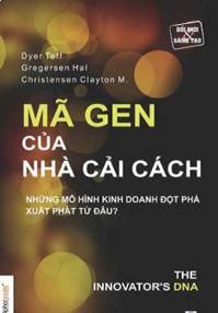 Mã gen của nhà cải cách - Dyer, Gregersen & Christensen - Dịch giả: Kim Diệu