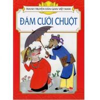 Tranh truyện dân gian Việt Nam - Đám cưới chuột - Nhiều tác giả