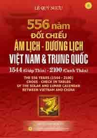 556 Năm Đối Chiếu Âm Lịch - Dương Lịch Việt Nam Và Trung Quốc