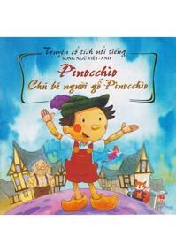 Truyện cổ tích nổi tiếng - Chú bé người gỗ Pinocchio (song ngữ Việt Anh)