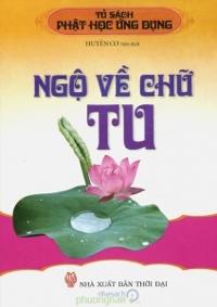 Tủ sách Phật học ứng dụng: Ngộ về chữ Tu - Huyền Cơ (biên dịch)