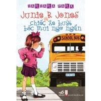 Junie B. Jones và chiếc xe buýt bốc mùi ngớ ngẩn - Barbara Park