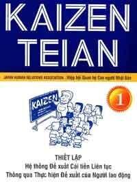 Kaizen Teian (tập 1) - Thiết lập hệ thống đề xuất cải tiến liên tục thông qua thực hiện đề xuất của người lao động