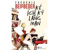 Kẻ ích kỷ lãng mạn - Frédéric Beigbeder