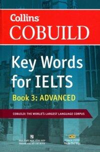 Key Words for IELTS (T3): Book 3 Advanced - COBUILD