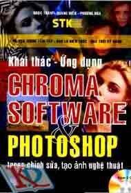 Khai Thác Ứng Dụng Chroma Software Và Photoshop