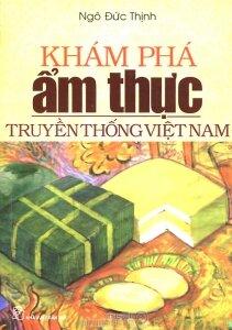 Khám phá ẩm thực truyền thống Việt Nam - Ngô Đức Thịnh